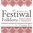 47. Międzynarodowy Festiwal Folkloru Ziem Górskich w Zakopanem